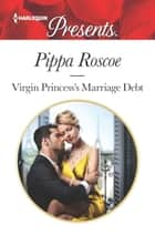 Virgin Princess's Marriage Debt ebook by Pippa Roscoe