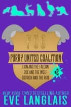 Furry United Coalition #2 - Books 4 - 6 ebook by Eve Langlais