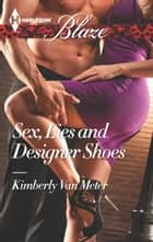 Sex, Lies and Designer Shoes ebook by Kimberly Van Meter