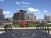 My View... ebook by Dwight Carter