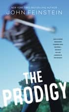 The Prodigy - A Novel ebook by John Feinstein