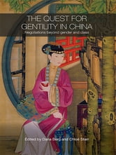 The Quest for Gentility in China - Negotiations Beyond Gender and Class ebook by