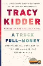 A Truck Full of Money ebook by Tracy Kidder