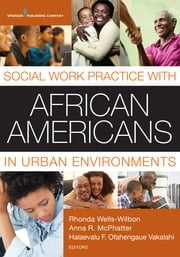 Social Work Practice with African Americans in Urban Environments ebook by