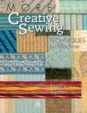 eBook More Creative Sewing Techniques by Machine ebook by Fiedler, Nancy