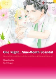 One Night…Nine-Month Scandal (Harlequin Comics) - Harlequin Comics ebook by Sarah Morgan,Misao Hoshiai