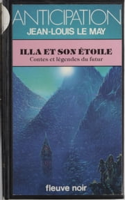 Illa et son étoile ebook by Jean-Louis Le May
