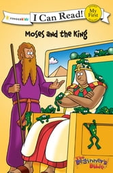 The Beginner's Bible Moses and the King ebook by Various Authors