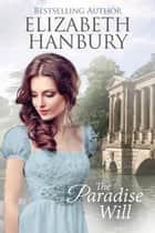 The Paradise Will ebook by Elizabeth Hanbury