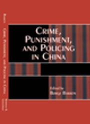Crime, Punishment, and Policing in China ebook by