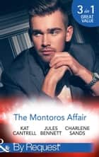 The Montoros Affair: The Princess and the Player / Maid for a Magnate / A Royal Temptation (Mills & Boon By Request) ebook by Kat Cantrell, Jules Bennett, Charlene Sands