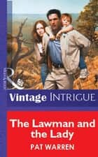 The Lawman And The Lady (Mills & Boon Vintage Intrigue) ebook by Pat Warren