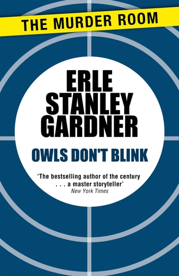 Owls Don't Blink ebook by Erle Stanley Gardner
