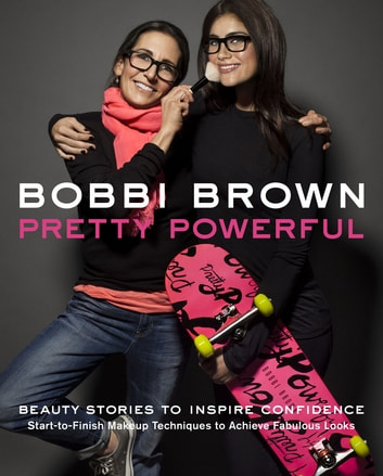 Bobbi Brown Pretty Powerful ebook by Bobbi Brown
