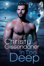 In Too Deep ebook by Christy Gissendaner