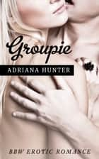 Groupie ebook by Adriana Hunter