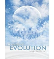 A Spiritual Evolution ebook by Nikki Pattillo
