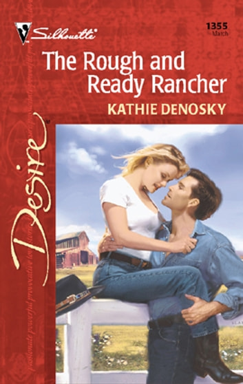 The Rough and Ready Rancher ebook by Kathie DeNosky