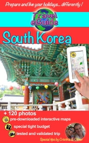 Travel eGuide: South Korea - Discover an amazing country with living history! ebook by Olivier Rebiere, Cristina Rebiere
