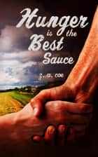 Hunger Is the Best Sauce ebook by Z. A. Coe