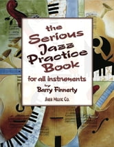The Serious Jazz Practice Book ebook by Barry Finnerty,SHER Music