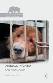 Animals in China - Law and Society ebook by Professor Deborah Cao