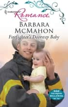Firefighter's Doorstep Baby ebook by Barbara McMahon