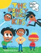 The Honey Bunch Kids ebook by Chental-Song Bembry