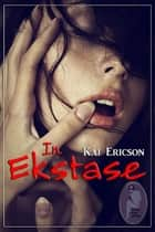 In Ekstase ebook by Kai Ericson