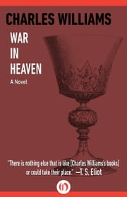 War in Heaven - A Novel ebook by Charles Williams,Jonathan Ryan