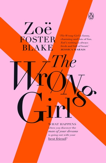 The Wrong Girl ebook by Zoe Foster Blake