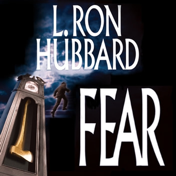 Fear audiobook by L. Ron Hubbard