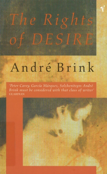 The Rights Of Desire ebook by André Brink