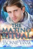 The Mating Ritual ebook by Bonnie Vanak
