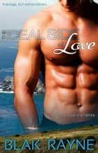 The Ideal Side of Love ebook by Blak Rayne