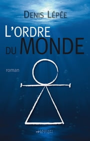 L'Ordre du Monde ebook by Denis Lépée