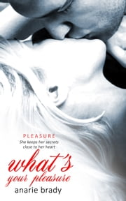 What's Your Pleasure? ebook by Anarie Brady