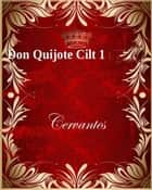 Don Quijote Cilt 1 ebook by Cervantes