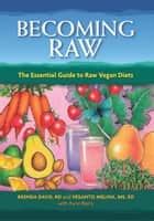 Becoming Raw ebook by Brenda Davis, Vesanto Melina, Rynn Berry