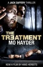 The Treatment - Jack Caffery series 2 ebook by Mo Hayder