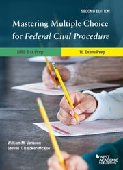 Mastering Multiple Choice for Federal Civil Procedure MBE Bar Prep and 1L Exam Prep ebook by William Janssen,Steven Baicker-McKee