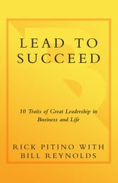 Lead to Succeed - 10 Traits of Great Leadership in Business and Life ebook by Rick Pitino