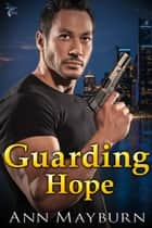 Guarding Hope ebook by Ann Mayburn