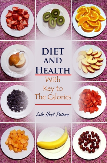 Diet and Health - 'With Key to the Calories' ebook by Lulu Hunt Peters