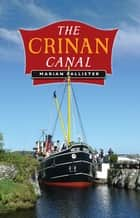 The Crinan Canal ebook by Marian Pallister