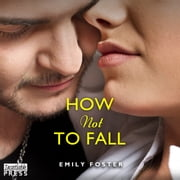 How Not to Fall - The Belhaven Series #1 audiobook by Emily Foster
