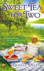 Sweet Tea for Two ebook by Genell Dellin