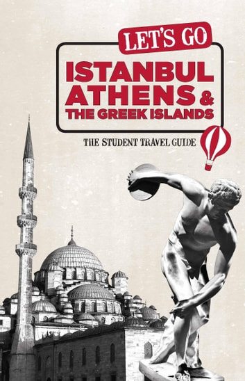 Let's Go Istanbul, Athens & the Greek Islands - The Student Travel Guide ebook by Harvard Student Agencies, Inc.