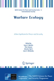 Warfare Ecology - A New Synthesis for Peace and Security ebook by Gary E. Machlis,Thor Hanson,Zdravko Špirić,Jean  E. McKendry