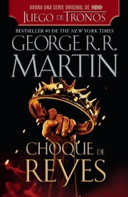Choque de reyes ebook by George R. R. Martin